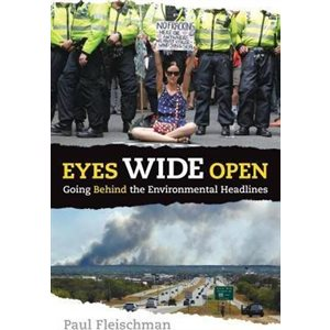 Eyes Wide Open: Going Behind the Environmental Headlines Going Behind the Environmental Headlines