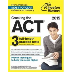 Cracking the ACT with 6 Practice Tests, 2015 Edition With 3 Practice Tests
