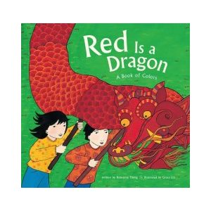 Red Is a Dragon A Book of Colors