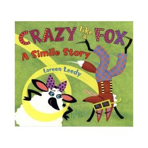 Crazy Like a Fox A Simile Story