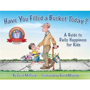 Have You Filled a Bucket Today? :: A Guide to Daily Happiness for Kids