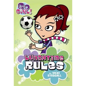 Go Girl! #6: Lunchtime Rules