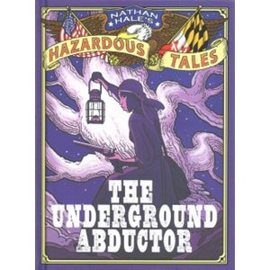 The Underground Abductor An Abolitionist Tale