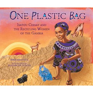 One Plastic Bag Isatou Ceesay and the Recycling Women of the Gambia