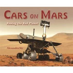 Cars on Mars Roving the Red Planet