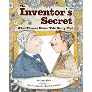 The Inventor's Secret What Thomas Edison Told Henry Ford