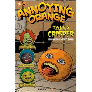 Tales from the Crisper (Annoying Orange 4)