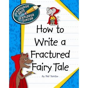 How to Write a Fractured Fairy Tale