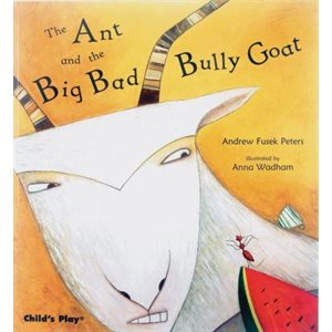 Ant and the Big Bad Bully Goat
