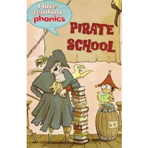 Pirate School (I Love Reading Phonics Level 4)