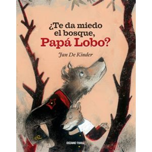 ¿TE DA MIEDO EL BOSQUE, PAPÁ LOBO? (Are You Scared of the Forest, Papa Wolf?)