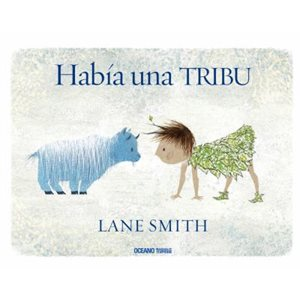 HABÍA UNA TRIBU (There Is a Tribe of Kids)